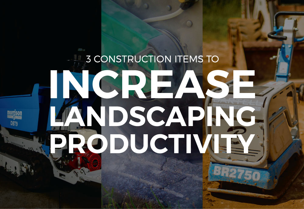 3-Construction-Items-to-Increase-Landscaping-Productivity-Hero.jpg