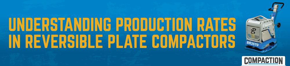 ProductionRates_ReversiblePlateCompactor Blog Header-01