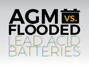 Agm Vs Flooded Lead Acid Batteries